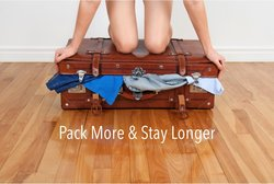 Pack More & Stay Longer