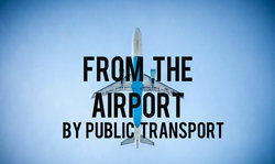From Airport to hotel by Public transportation