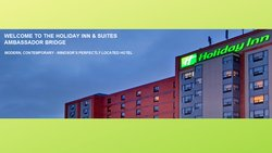 Welcome to the Holiday Inn & Suites Ambassador Bridge